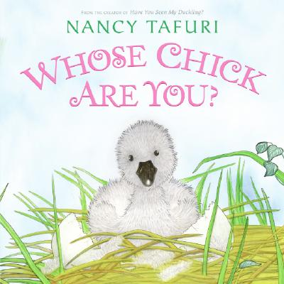 Whose Chick Are You? By Tafuri, Nancy (ILT)